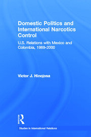 Domestic Politics and International Narcotics Control: U.S. Relations with Mexico and Colombia, 1989-2000