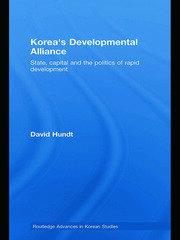 Korea's Developmental Alliance: State, capital and the politics of rapid development