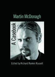 Martin McDonagh: A Casebook