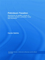Petroleum Taxation: Sharing the Oil Wealth: A Study of Petroleum Taxation Yesterday, Today and Tomorrow