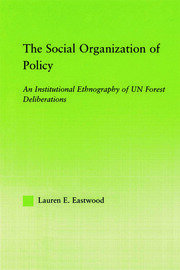 The Social Organization of Policy: An Institutional Ethnography of UN Forest Deliberations