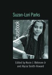 Suzan-Lori Parks: A Casebook