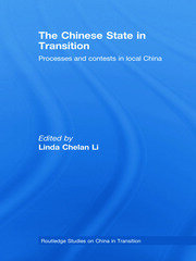 The Chinese State in Transition: Processes and contests in local China
