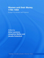 Women and Their Money 1700-1950: Essays on Women and Finance