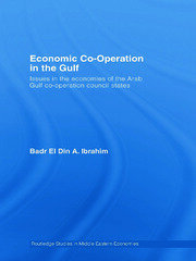 Economic Co-Operation in the Gulf: Issues in the Economies of the Arab Gulf Co-Operation Council States
