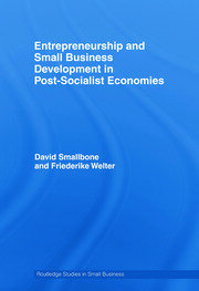 Entrepreneurship and Small Business Development in Post-Socialist Economies