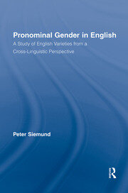 Pronominal Gender in English: A Study of English Varieties from a Cross-Linguistic Perspective