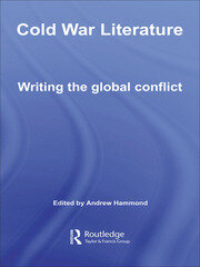 Cold War Literature: Writing the Global Conflict
