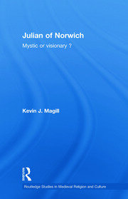 Julian of Norwich: Visionary or Mystic?