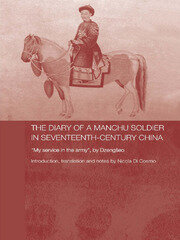 The Diary of a Manchu Soldier in Seventeenth-Century China: