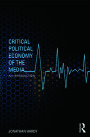 Critical Political Economy of the Media: An Introduction