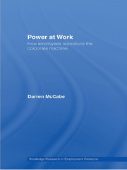 Power at Work: How Employees Reproduce the Corporate Machine