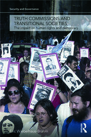 Truth Commissions and Transitional Societies: The Impact on Human Rights and Democracy
