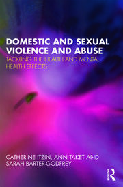 Domestic and Sexual Violence and Abuse - Itzin et al - 1st Edition book cover