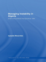Managing Instability in Algeria: Elites and Political Change since 1995