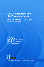 New Regionalism and the European Union: Dialogues, Comparisons and New Research Directions