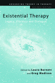 Existential Therapy: Legacy, Vibrancy and Dialogue