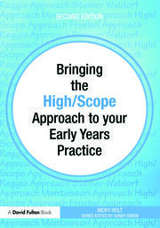 Bringing the High Scope Approach to your Early Years Practice