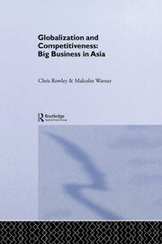 Globalization and Competitiveness - Rowley pbdirect - 1st Edition book cover