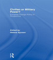 Civilian or Military Power?: European Foreign Policy in Perspective