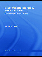 Israeli Counter-Insurgency and the Intifadas: Dilemmas of a Conventional Army