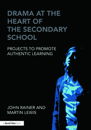 Drama at the Heart of the Secondary School