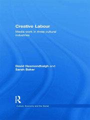 Creative Labour - Hesmondhalgh