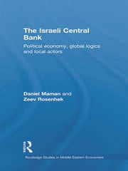 The Israeli Central Bank: Political Economy, Global Logics and Local Actors