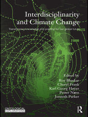 Interdisciplinarity and Climate Change: Transforming Knowledge and Practice for Our Global Future