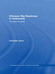 Chinese Big Business in Indonesia: The State of Capital