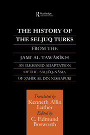 The History of the Seljuq Turks: The Saljuq-nama of Zahir al-Din Nishpuri