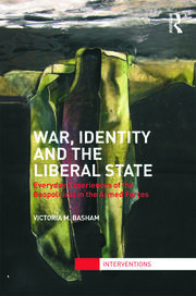 Featured Title - War, Identity and the Liberal State (Basham) - 1st Edition book cover