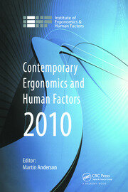 Contemporary Ergonomics and Human Factors 2010: Proceedings of the International Conference on Contemporary Ergonomics and Human Factors 2010, Keele, UK