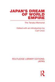 Japan's Dream of World Empire: The Tanaka Memorial