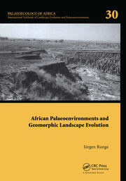 African Palaeoenvironments and Geomorphic Landscape Evolution: Palaeoecology of Africa Vol. 30, An International Yearbook of Landscape Evolution and Palaeoenvironments
