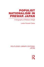 Populist Nationalism in Pre-War Japan: A Biography of Nakano Seigo