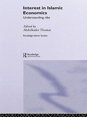 Interest in Islamic Economics: Understanding Riba