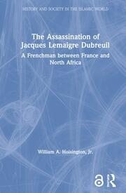 The Assassination of Jacques Lemaigre Dubreuil: A Frenchman between France and North Africa