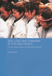 Sex, Love and Feminism in the Asia Pacific: A Cross-Cultural Study of Young People's Attitudes