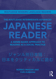 The Routledge Intermediate to Advanced Japanese Reader: A Genre-Based Approach to Reading as a Social Practice