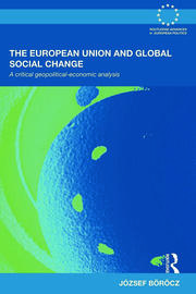 The European Union and Global Social Change: A Critical Geopolitical-Economic Analysis