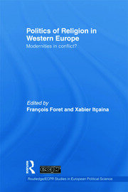 Politics of Religion in Western Europe: Modernities in conflict?