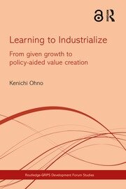 Learning to Industrialize: From Given Growth to Policy-aided Value Creation