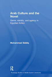 Arab Culture and the Novel: Genre, Identity and Agency in Egyptian Fiction