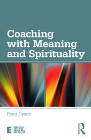 Coaching with Meaning and Spirituality