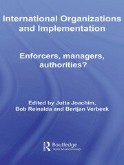International Organizations and Implementation: Enforcers, Managers, Authorities?