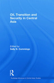 Oil, Transition and Security in Central Asia
