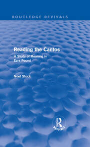 Reading the Cantos (Routledge Revivals): A Study of Meaning in Ezra Pound
