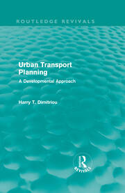 Urban Transport Planning (Routledge Revivals): A developmental approach
