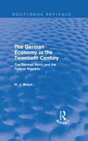 The German Economy in the Twentieth Century (Routledge Revivals): The German Reich and the Federal Republic